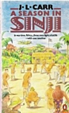 A SEASON IN SINJI. by J.L. Carr