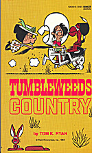 Tumbleweeds Country by Tom K. Ryan