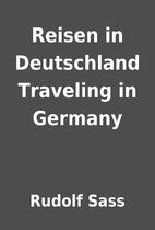 Reisen in Deutschland Traveling in Germany…