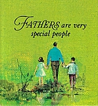 Fathers are Very Special People by Doris J.…