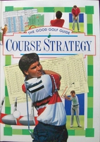 Course Strategy (Good Golf Guide Series) by…