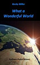 What A Wonderful World by Becky Miller