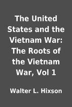 The United States and the Vietnam War: The…