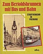 Zum Bertoldsbrunnen mit Bahn und Bus.…