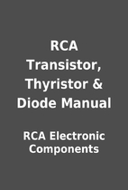 RCA Transistor, Thyristor & Diode Manual by…