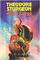 Alien Cargo by Theodore Sturgeon
