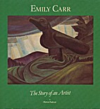 Emily Carr: The Story of an Artist by Marion…