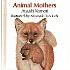 Animal mothers (HBJ Big Books) by Atsushi…