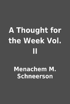 A Thought for the Week Vol. II by Menachem…