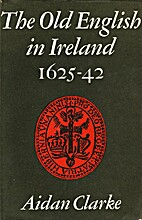 The Old English in Ireland, 1625-42 (Four…
