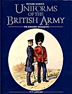 Uniforms of the British Army: Infantry…