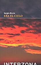 Era el cielo by Sergio Bizzio