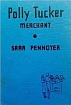 Polly Tucker, Merchant by Sara Pennoyer