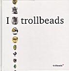 I love Trollbeads by Evelyn Fox