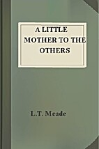 A Little Mother to the Others by L.T. Meade