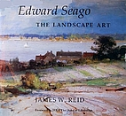 Edward Seago: The Landscape Art by James W.…
