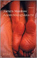 Aantrekkingskracht by James Manlow