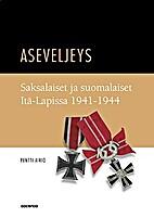 Aseveljeys : saksalaiset ja suomalaiset…