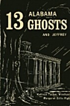 13 Alabama Ghosts and Jeffrey by Kathryn…