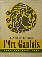 l'Art Gaulois dans les Médailles by…