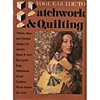 Vogue Guide to Patchwork & Quilting by Judy…