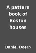 A pattern book of Boston houses by Daniel…