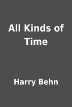 All Kinds of Time by Harry Behn