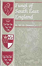 Fungi of South East England by R. W. G.…