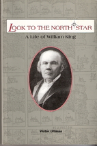 Look To The North Star ... A Life Of William…