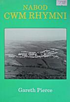 Nabod Cwm Rhymni by Gareth Pierce