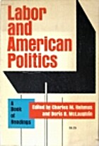 Labor and American Politics: A Book of…