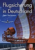 Flugsicherung in Deutschland by Peter…