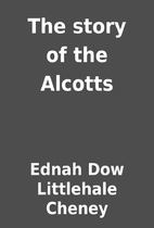 The story of the Alcotts by Ednah Dow…