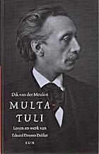 Multatuli leven en werk van Eduard Douwes…