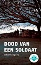 Dood van een soldaat by Johanna Spaey