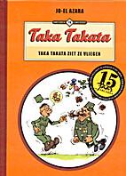 Taka Takata, Taka Takata ziet ze vliegen by…