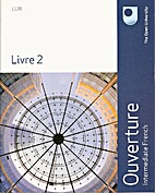 Ouverture: Intermediate French Livre 2 by…