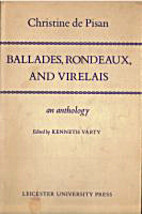 Ballades, Rondeaux and Virelais by Christine…