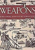 Weapons : a pictorial history by Edwin Tunis