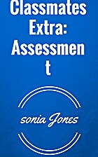 Classmates Extra: Assessment, 2/e by Sonia…