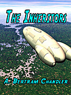 The Inheritors by A. Bertram Chandler