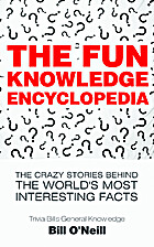 The Fun Knowledge Encyclopedia: The Crazy…