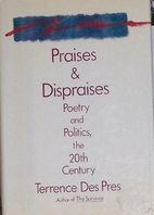 Praises and Dispraises by Terrence Des Pres