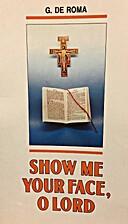 Show Me Your Face O Lord by Giuseppino De…