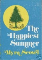The happiest summer by Myra Scovel