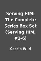 Serving HIM: The Complete Series Box Set…