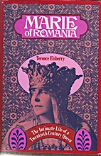 MARIE OF ROMANIA: The Intimate Life of a…