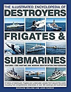 The Illustrated Encyclopedia of Destroyers,…