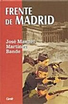 Frente de Madrid by José Manuel Martínez…