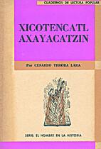 Xicontencatl Axayacatzin by Cesáreo Teroba…